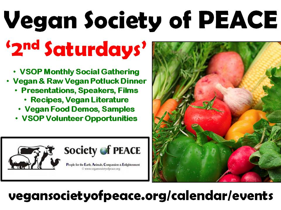 Vegan Society of PEACE 2nd Saturdays Events