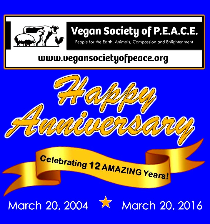 Vegan Society of PEACE 12 Year Anniversary