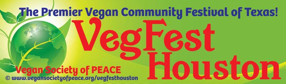 VegFest Houston Vegan Society of PEACE Festival Animal Rights Eco